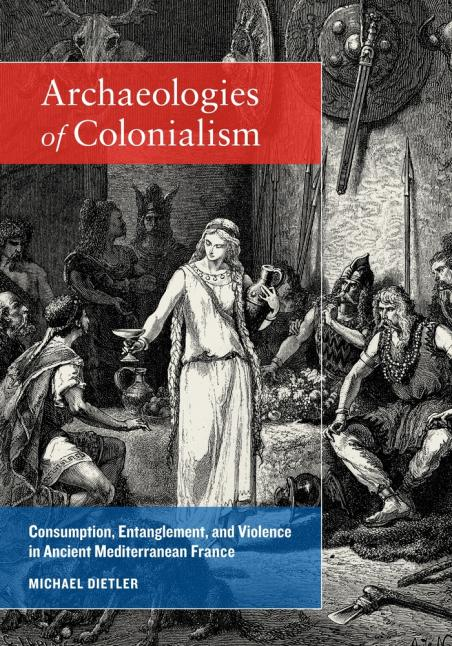 M. Dietler Archaeologies of Colonialism