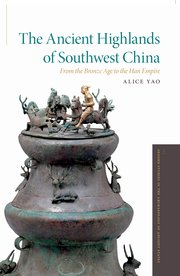 "Book cover of ""The Ancient Highlands of Southwest China"""