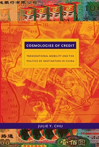 "Julie Chu's book ""Cosmologies of Credit"""